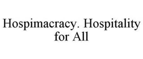 HOSPIMACRACY. HOSPITALITY FOR ALL