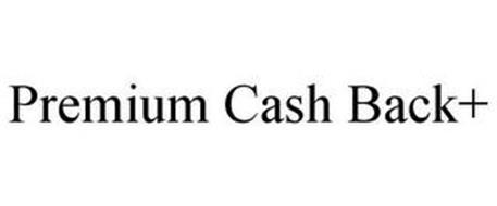 PREMIUM CASH BACK+