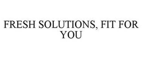 FRESH SOLUTIONS, FIT FOR YOU