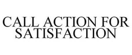 CALL ACTION FOR SATISFACTION