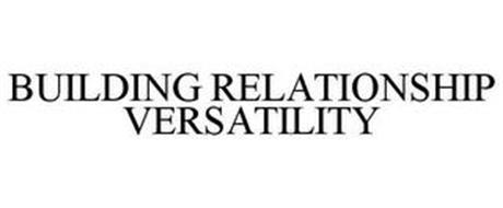 BUILDING RELATIONSHIP VERSATILITY