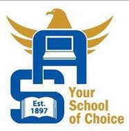 A S EST. 1897 YOUR SCHOOL OF CHOICE