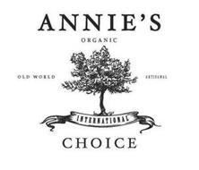 ANNIE'S ORGANIC OLD WORLD ARTISANAL INTERNATIONAL CHOICE