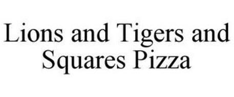 LIONS AND TIGERS AND SQUARES PIZZA