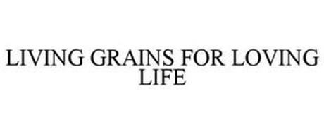 LIVING GRAINS FOR LOVING LIFE