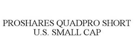PROSHARES QUADPRO SHORT U.S. SMALL CAP