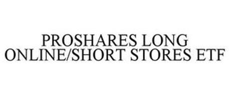 PROSHARES LONG ONLINE/SHORT STORES ETF