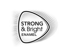 STRONG & BRIGHT ENAMEL