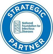 NATIONAL FOUNDATION FOR INFECTIOUS DISEASES STRATEGIC PARTNER