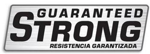 GUARANTEED STRONG RESISTENCIA GARANTIZADA