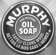 MURPHY PURE VEGETABLE OIL SOAP SAFELY CLEANS WOOD NETTOIE LE BOIS SANS L'ABIMER