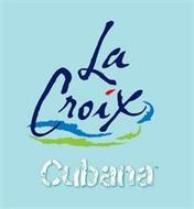 LA CROIX CUBANA