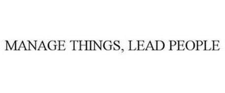 MANAGE THINGS, LEAD PEOPLE