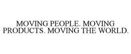 MOVING PEOPLE. MOVING PRODUCTS. MOVING THE WORLD.