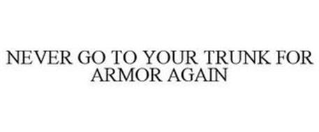 NEVER GO TO YOUR TRUNK FOR ARMOR AGAIN