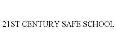 21ST CENTURY SAFE SCHOOL