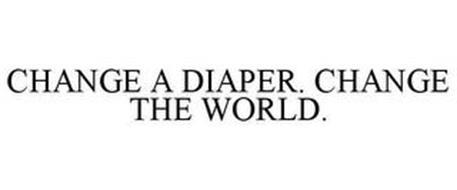 CHANGE A DIAPER. CHANGE THE WORLD.