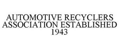 AUTOMOTIVE RECYCLERS ASSOCIATION ESTABLISHED 1943