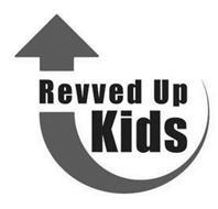 REVVED UP KIDS