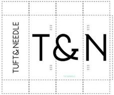 T&N TUFT & NEEDLE TUFT & NEEDLE