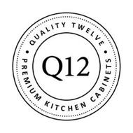 Q12 ·QUALITY TWELVE·PREMIUM KITCHEN CABINETS
