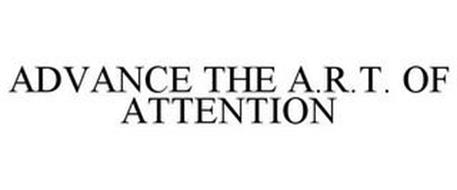 ADVANCE THE A.R.T. OF ATTENTION