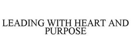 LEADING WITH HEART AND PURPOSE