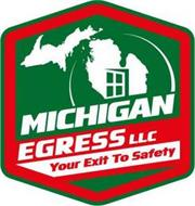 MICHIGAN EGRESS LLC YOUR EXIT TO SAFETY