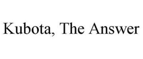 KUBOTA, THE ANSWER