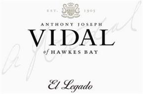 EST. 1905 ANTHONY JOSEPH VIDAL OF HAWKES BAY EL LEGADO