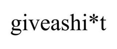 GIVEASHI*T