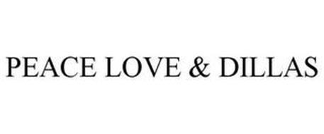 PEACE LOVE & DILLAS