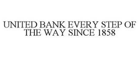 UNITED BANK EVERY STEP OF THE WAY SINCE1858