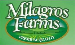 MILAGROS FARMS PREMIUM QUALITY
