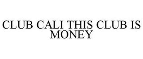 CLUB CALI THIS CLUB IS MONEY