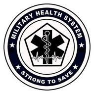 MILITARY HEALTH SYSTEM STRONG TO SAVE