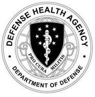 DEFENSE HEALTH AGENCY DEPARTMENT OF DEFENSE PRO CURA MILITIS