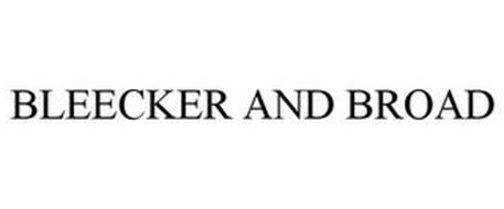 BLEECKER & BROAD