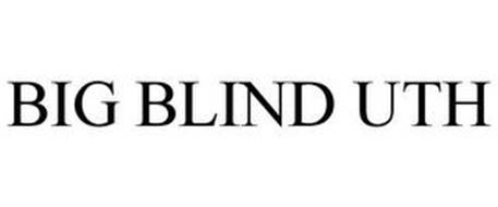 BIG BLIND UTH