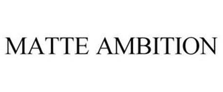 MATTE AMBITION