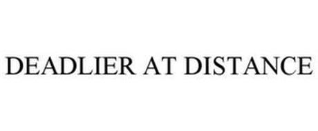 DEADLIER AT DISTANCE