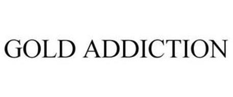 GOLD ADDICTION