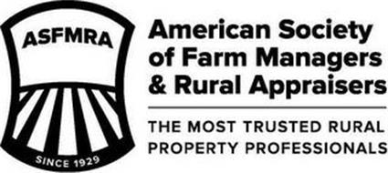 ASFMRA AMERICAN SOCIETY OF FARM MANAGERS & RURAL APPRAISERS THE MOST TRUSTED RURAL PROPERTY PROFESSIONALS SINCE 1929