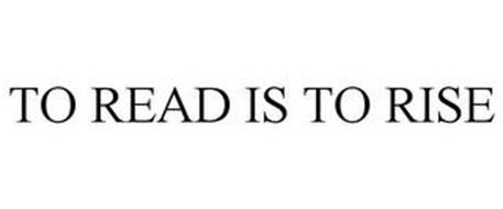 TO READ IS TO RISE