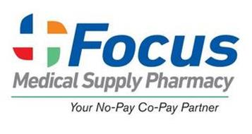 FOCUS MEDICAL SUPPLY PHARMACY YOUR NO-PAY CO-PAY PARTNER