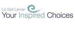 LIZ GOLL LERNER YOUR INSPIRED CHOICES