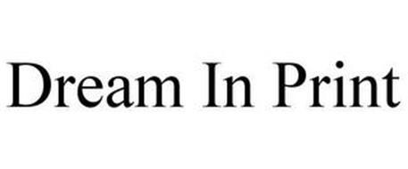 DREAM IN PRINT