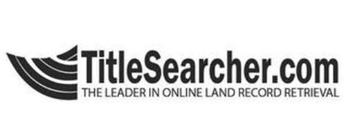 TITLESEARCHER.COM THE LEADER IN ONLINE LAND RECORD RETRIEVAL