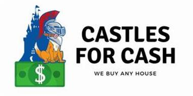 CASTLES FOR CASH WE BUY ANY HOUSE