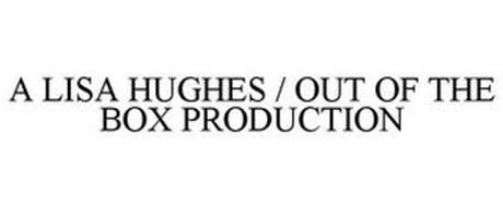 A LISA HUGHES / OUT OF THE BOX PRODUCTION
